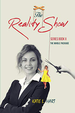 Reality Show: The Whole Package by Kate L. Hart