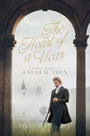 Jonquil Brothers: The Heart of a Vicar by Sarah M. Eden