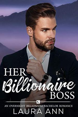 Her Billionaire Boss by Laura Ann