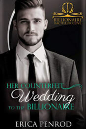 Her Counterfeit Wedding to the Billionaire by Erica Penrod