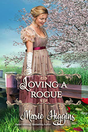 Loving a Rogue by Marie Higgins