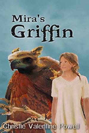 Mira's Griffin by Christie Valentine Powell
