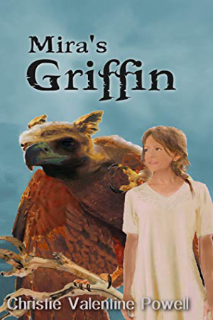 Mira's Griffin by Christie Valentine Powell