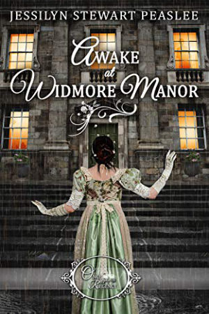Awake at Widmore Manor by Jessilyn Stewart Peaslee