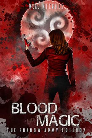 Shadow Army: Blood Magic by M.A. Nichols