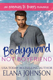 Bodyguard, Not Boyfriend by Elana Johnson