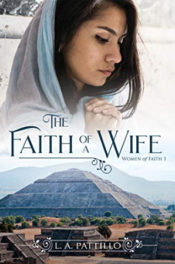 The Faith of a Wife by L.A. Pattillo