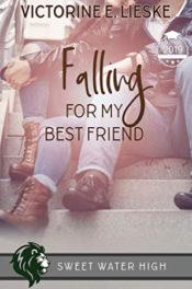 Falling for My Best Friend by Victorine E. Lieske
