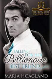 Falling for her Billionaire Best Friend by Maria Hoagland