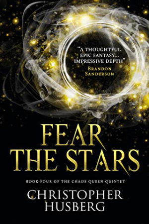 Chaos Queen: Fear the Stars by Christopher Husberg