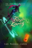 Arch Mage: First Earth by Cami Murdock Jensen