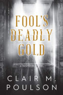 Fool's Deadly Gold by Clair M. Poulson