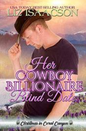 Her Cowboy Billionaire Blind Date by Liz Isaacson