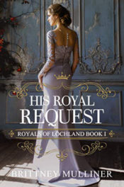 His Royal Request by Brittney Mulliner