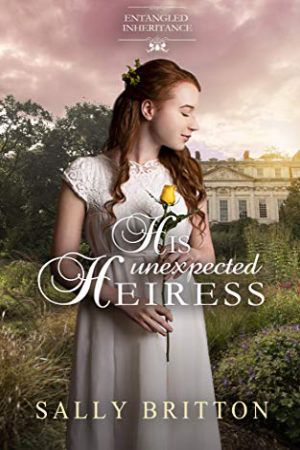 His Unexpected Heiress by Sally Britton