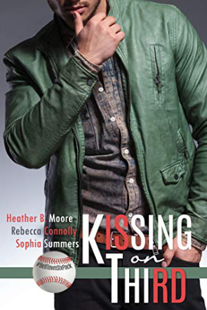 Kissing on Third by Heather B. Moore, Rebecca Connolly, Sophia Summers