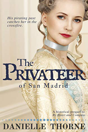 The Privateer of San Madrid by Danielle Thorne