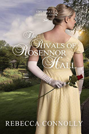 The Rivals of Rosennor Hall by Rebecca Connolly