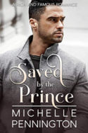 Saved by the Prince by Michelle Pennington