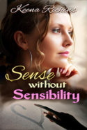 Sense Without Sensibility by Kenna Richins