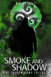Smoke and Shadows by M.A. Nichols