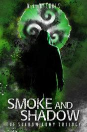 Smoke and Shadows by M.A. Nichols
