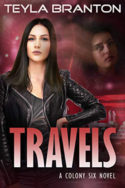 Colony Six: Travels by Teyla Branton
