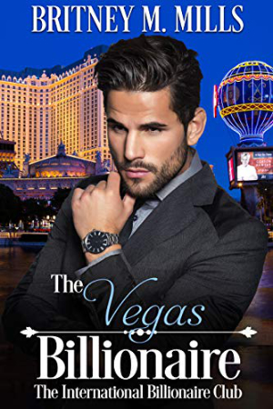 The Vegas Billionaire by Britney M. Mills