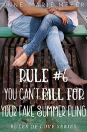 Rule #6: You Can't Fall for Your Fake Summer Friend by Anne-Marie Meyer