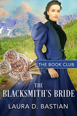 The Blacksmith's Bride by Laura D. Bastian