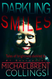 Darkling Smiles by Michaelbrent Collings