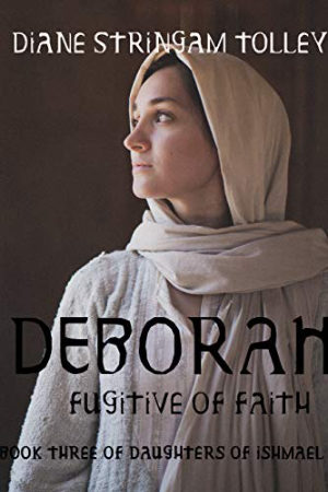 Deborah: Fugitive of Faith by Diane Stringham Tolley