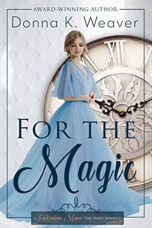 For the Magic by Donna K. Weaver