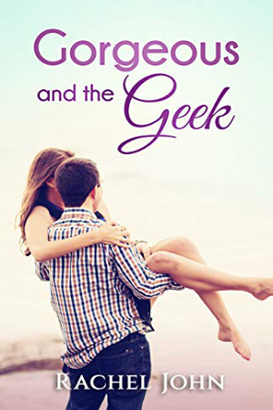 Gorgeous and the Geek by Rachel John