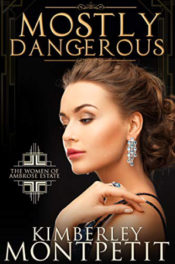 Mostly Dangerous by Kimberley Montpetit