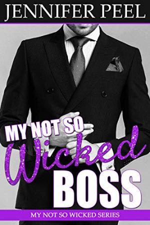 My Not So Wicked Boss by Jennifer Peel