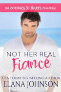 Not Her Real Fiancé by Elana Johnson