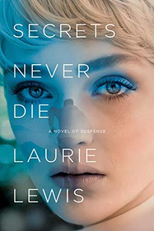 Secrets Never Die by Laurie Lewis