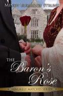 The Baron's Rose by Mindy Burbidge Strunk