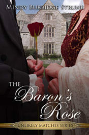 The Baron's Rose by Mindy Burbidge Strunk
