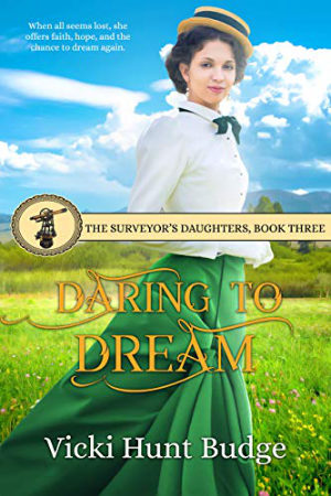 Daring To Dream by Vicki Hunt Budge