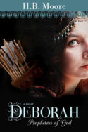 Deborah: Prophetess of God by H.B. Moore