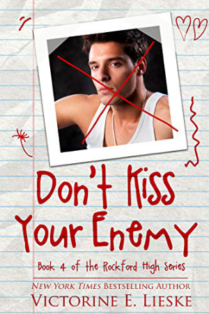 Rockford High: Don't Kiss Your Enemy by Victorine E. Lieske