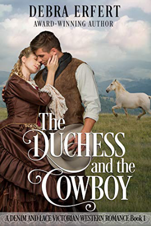 The Duchess and the Cowboy by Debra Erfert