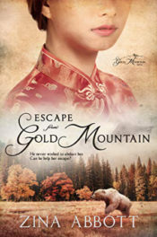 Escape from Gold Mountain by Zina Abbott