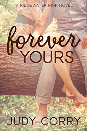 Ridgewater High: Forever Yours by Judy Corry