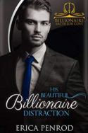 His Beautiful Billionaire Distraction by Erica Penrod