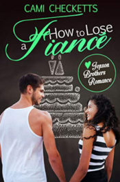 How to Lose a Fiancé by Cami Checketts