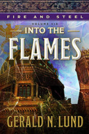 Into the Flames by Gerald N. Lund