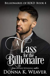 A Lass for the Billionaire by Donna K. Weaver